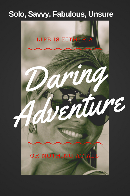 Life is Either A Daring Adventure (Or Nothing at All)